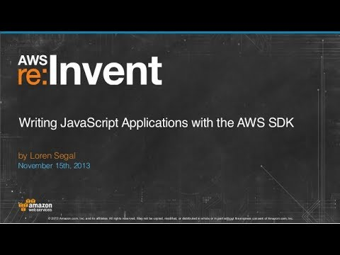 Writing JavaScript Applications with the AWS SDK (TLS303) | AWS re:Invent  2013