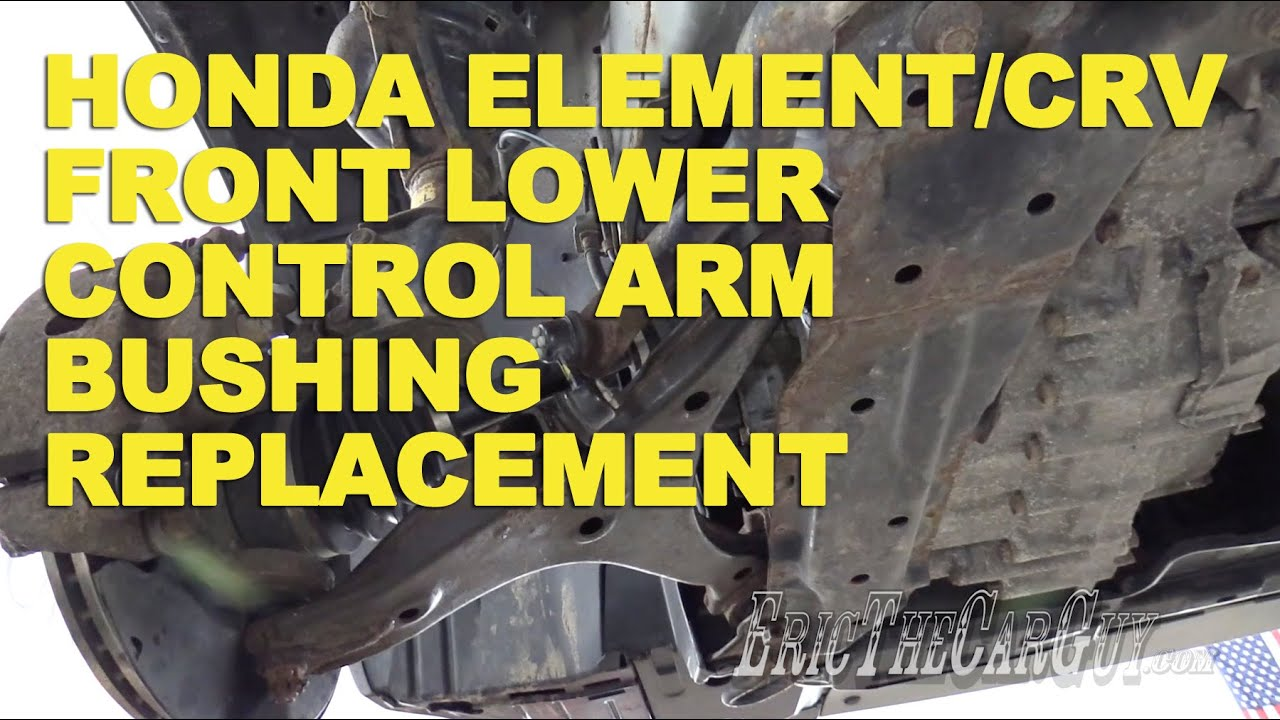 Honda ElementCRV Front Lower Control Arm Bushing Replacement - Invoice price for 2014 honda crv