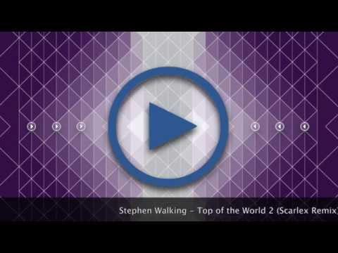 Stephen Walking - Top of the World 2 (Scarlex Remix)