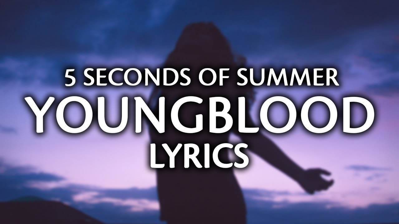 5 Seconds Of Summer  Youngblood (lyrics  Lyric Video