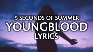 5 Seconds Of Summer - Youngblood  Lyrics / Lyric Video