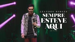 Leandro Borges - Sempre Esteve Aqui (Ao Vivo) thumbnail