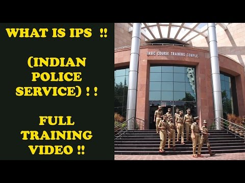 WHAT IS IPS (INDIAN POLICE SERVICE) !! FULL TRAINING VIDEO !! MUST WATCH !!!