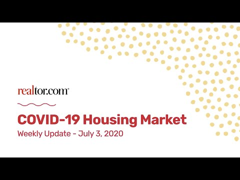 Realtor.com COVID-19 Housing Market Update - 07/03/20