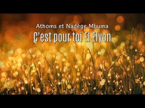 C'est pour toi El Elyon - Athoms et Nadège Mbuma