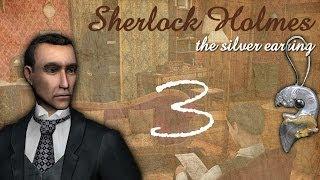 Шерлок Холмс: Загадка серебряной сережки. Анализ улик. Прохождение, часть 3