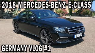 2018 Mercedes Benz E-Class in Germany: VLOG #1