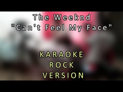 The Weeknd | Can't Feel My Face (Karaoke version w/lyrics, Rock Instrumental, lower key)