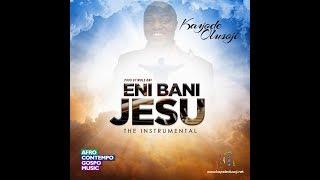 Eni Bani Jesu Instrumentals by Kayode Olusoji (Produced by Wole Oni)