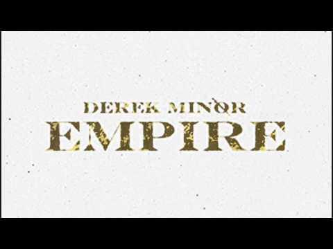 All Hail the King (feat. Deraj & Nobigdyl) - Derek Minor - Empire