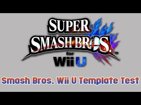 Super Smash Bros. for Wii U Template Test *READ DESCRIPTION FIRST*