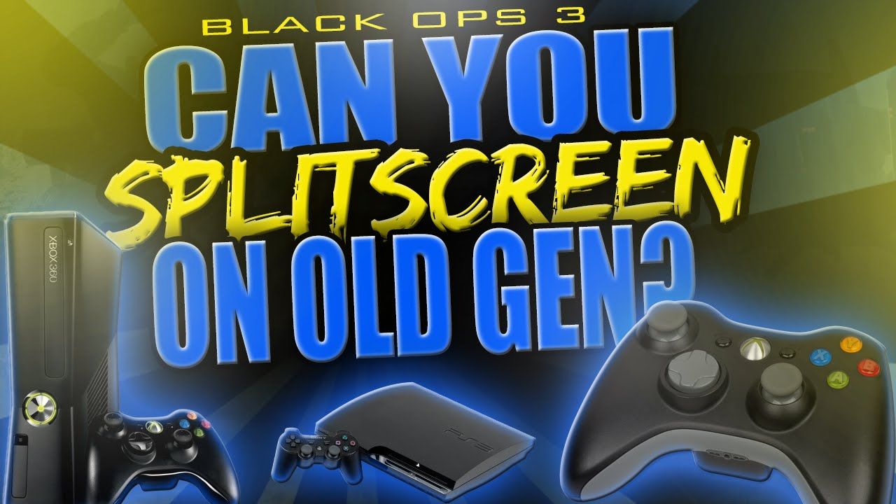 Can You Split Screen In Black Ops 3 Zombies & Multiplayer On Old Gen  Consoles?! (Xbox 360 & PS3)