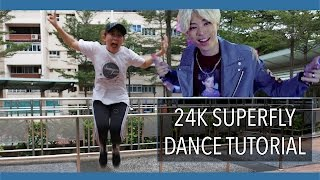 24K Super Fly Dance Tutorial (mirrored)