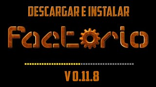 Tutorial   Descargar e Instalar Factorio V0.11.8 Win 64 y 32 Bits