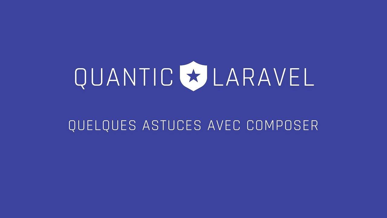 Download [Quantic Laravel 10] Quelques astuces avec Composer