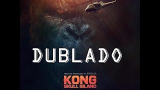 Kong A Ilha da Caveira Trailer (DUBLADO FAN)