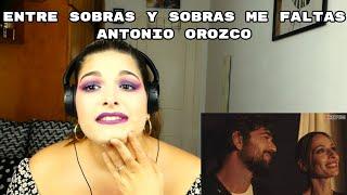 REACCIÓN: ENTRE SOBRAS Y SOBRAS ME FALTAS - ANTONIO OROZCO (letra)   Cristina Black & White