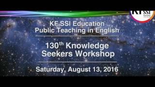 130th Knowledge Seekers Workshop Part 2 Aug 14 2016