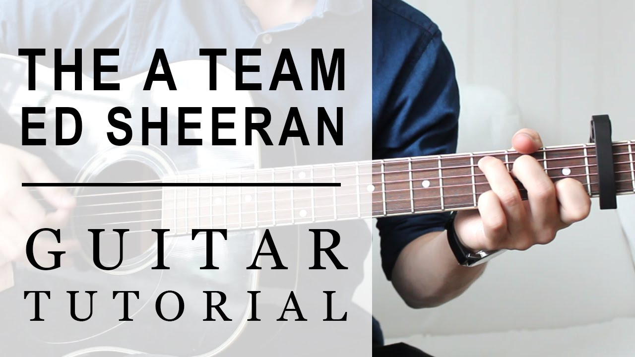 Ed Sheeran The A Team Fast Guitar Tutorial Easy Chords Youtube