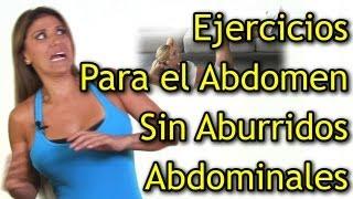 Ejercicios Para el Abdomen Sin Aburridos Ejercicios Abdominales