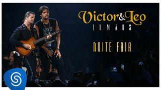 Victor & Leo - Noite fria (Irmãos) [Vídeo oficial]