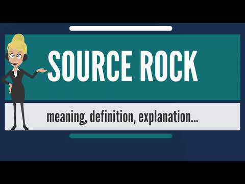 What is SOURCE ROCK? What does SOURCE ROCK mean? SOURCE ROCK meaning, definition & explanation