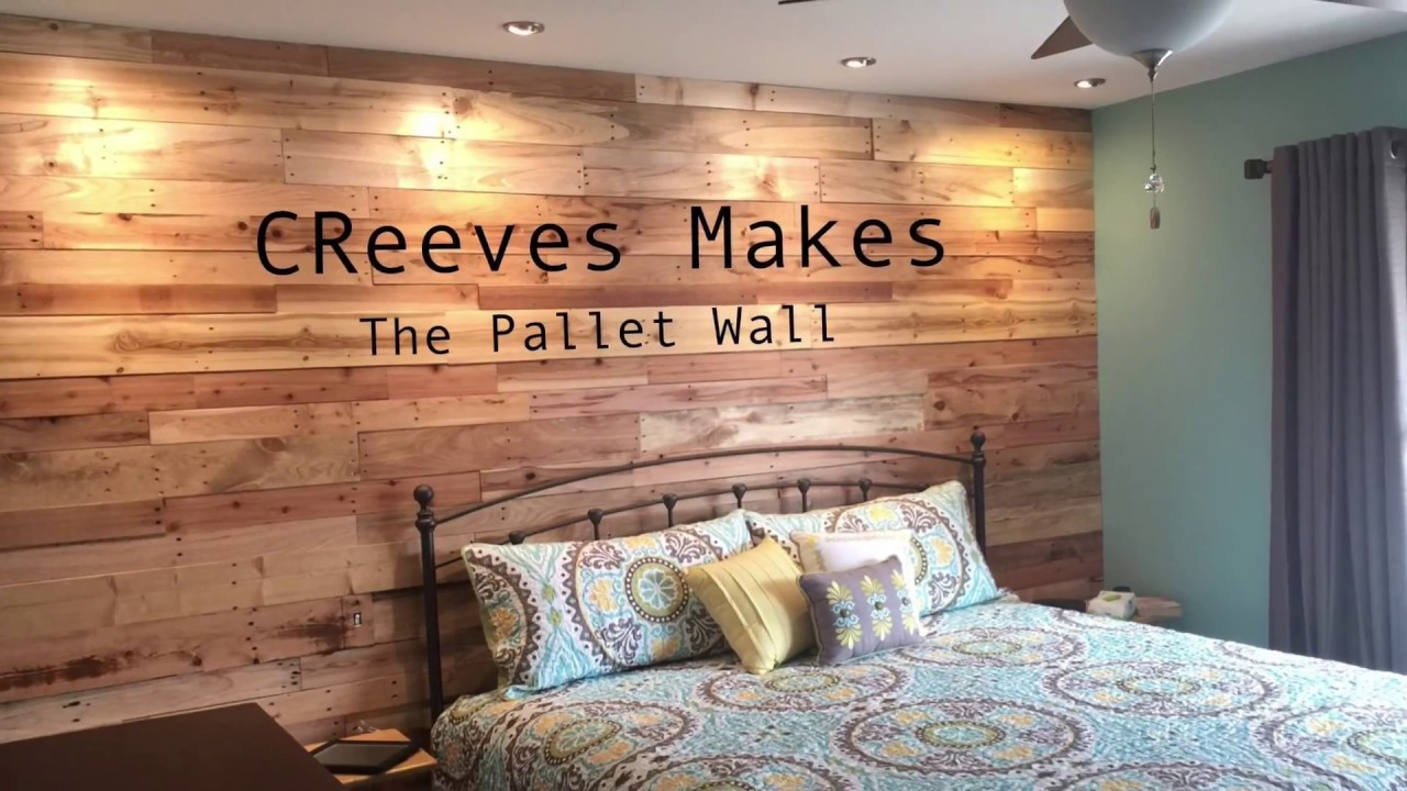 Creeves Makes The Diy Pallet Wood Wall Ep007 Youtube