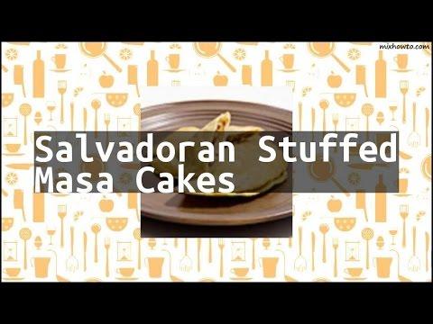 Recipe Salvadoran Stuffed Masa Cakes