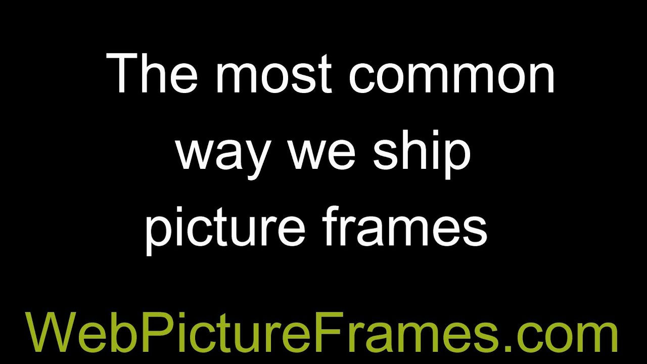 The most common way we ship picture frames youtube the most common way we ship picture frames web pictureframes jeuxipadfo Image collections