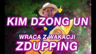 KIM DZONG - Wraca z wakacji do szkoły - ZDUPPING