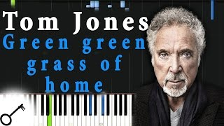 Tom Jones - Green green grass of home [Piano Tutorial] Synthesia | passkeypiano