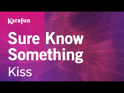 Karaoke Sure Know Something - Kiss *
