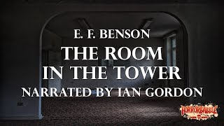 """The Room in the Tower"" by E. F. Benson / A HorrorBabble Production"