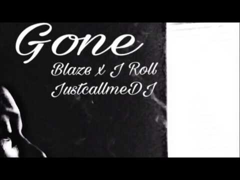 """Blaze & J Roll """"Gone"""" FT.JustCallMeDJ"""