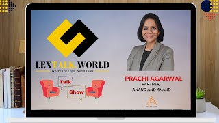 LexTalk World Talk Show with Prachi Agarwal, Partner at Anand and Anand