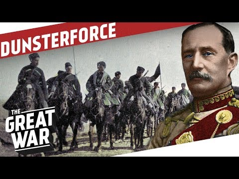 The Defence of Baku - The Adventures of Dunsterforce Part 2 I THE GREAT WAR Special