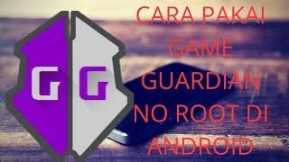 Tutorial menggunakan game guardian no root di ANDROID