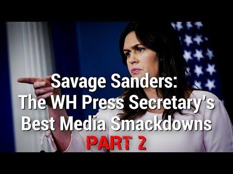 SAVAGE SANDERS: The WH Press Secretary's Best Media Smackdowns, Pt 2