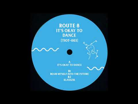 Route 8 - Its Okay To Dance Mp3
