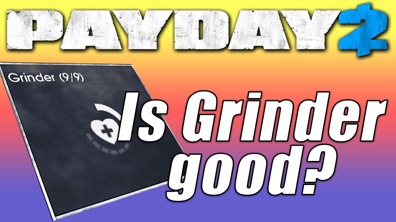 Payday 2 Grinder