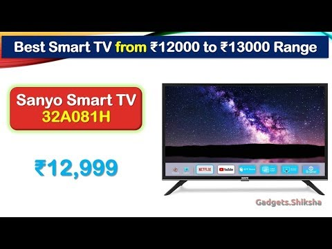 3 Best Smart TV from 12000 to 13000 Rupees Range (हिंदी में) | Mi | Kevin |  Sanyo