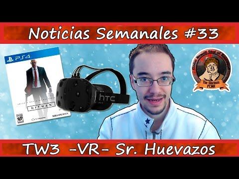 Noticias semanales #33 - HTC Vive - Oculus Rift - Hitman - TW3 - FFIX - PSVR - The Division