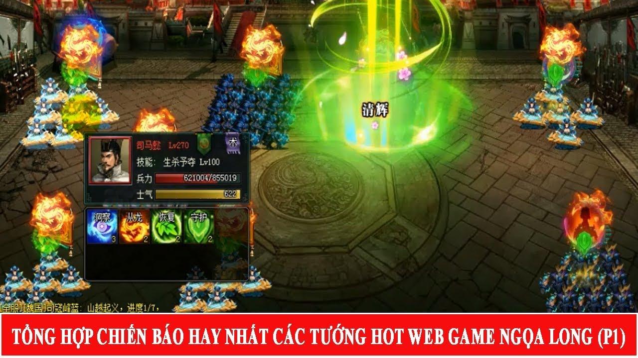 TỔNG HỢP CHIẾN BÁO HAY NHẤT CÁC TƯỚNG HOT WEB GAME NGỌA LONG (P1)