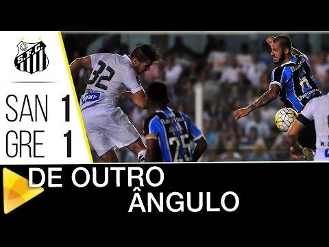 Santos 1 x 1 Grêmio | DE OUTRO ÂNGULO | Brasileirão (16/10/16)