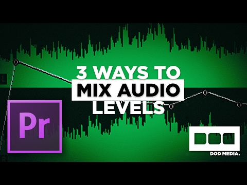 3 Ways to Mix Audio Levels in Premiere Pro