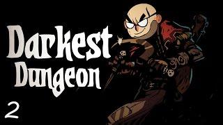 Darkest Dungeon - Northernlion Plays - Episode 2 [Doctor Strange]