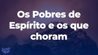 Sermão do Monte #01   Os Pobres de Espírito e os que Choram   Filipe Niel