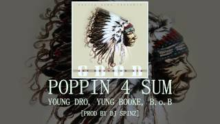 Poppin 4 Sum: Young Dro, Yung Booke, B.o.B [DJ Spinz]