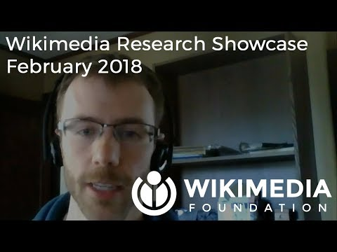 Wikimedia Research Showcase - February 2018