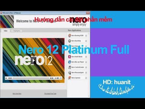 Hướng dẫn cài đặt phần mềm Nero 12 Platinum Full bản quyền – huanit